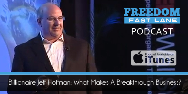 Billionaire Jeff Hoffman: What Makes A Breakthrough Business?