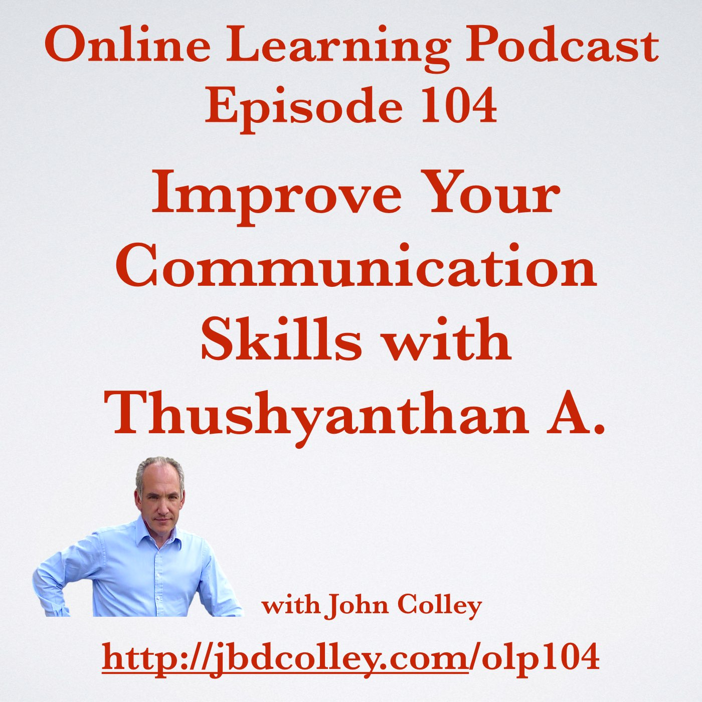 OLP104 Improve Your Communication Skills with Thushyanthan A.
