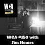 Artwork for WCA #150 with Jim Homes