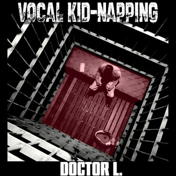 Doctor L - Vocal Kid-Napping