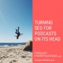 Artwork for Turning SEO for Podcasts On Its Head [Episode 260]