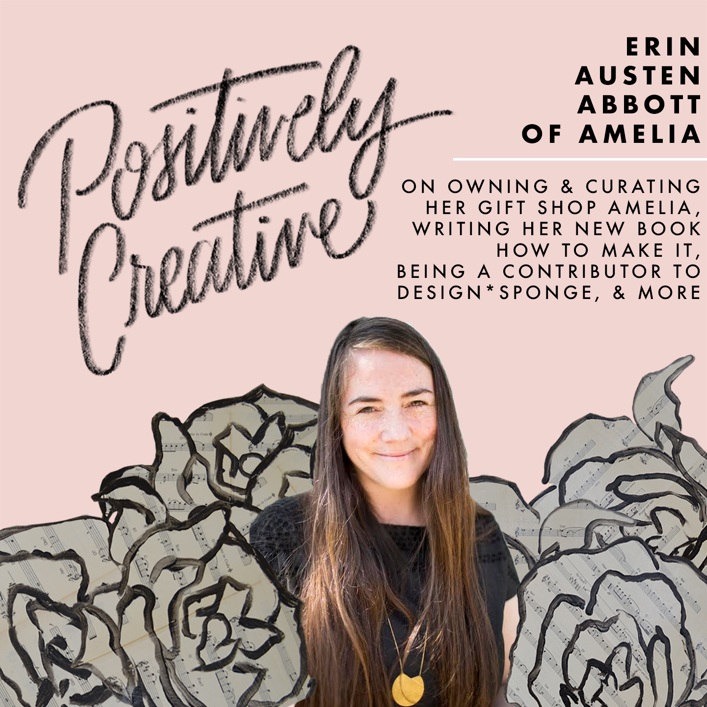 Artwork for 018 - Erin Austen Abbott of Amelia on Owning and Curating for Her Gift Shop Amelia, Writing Her New Book, How to Make It, Being a Contributor to Design*Sponge, & More