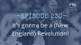 Artwork for Ep. 230 - It's gonna be a (New England) Revolution!