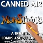 Artwork for Canned Air #109 Monstrous: Tales of Valor and Villainy