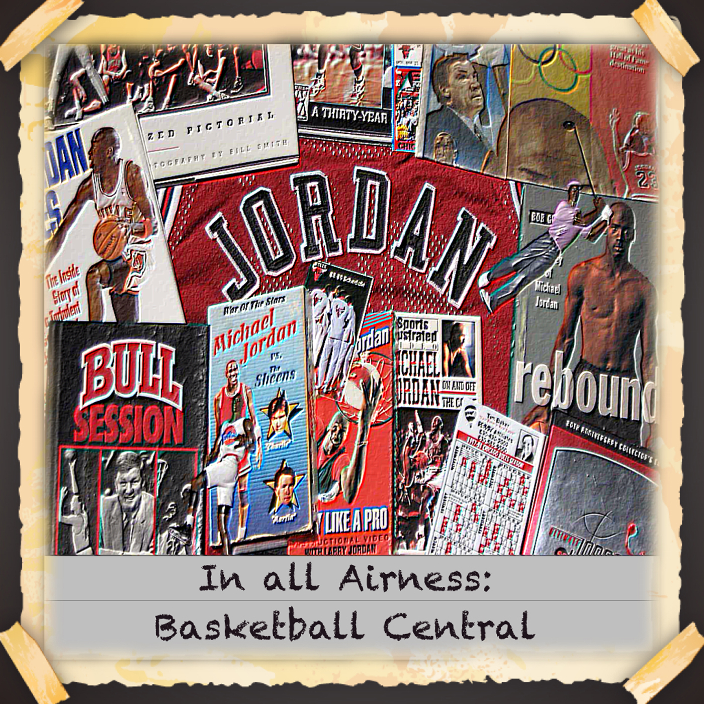 In all Airness - Basketball Central - The Unofficial Michael Jordan NBA podcast