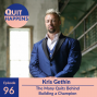 Artwork for Kris Gethin: The Many Quits Behind Building a Champion