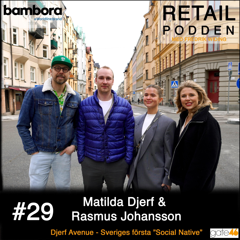 """29. Matilda Djerf & Rasmus Johansson / Djerf Avenue – Sveriges första """"Social Native"""""""