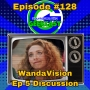 Artwork for Ep #128: WandaVision episode 5 Discussion!