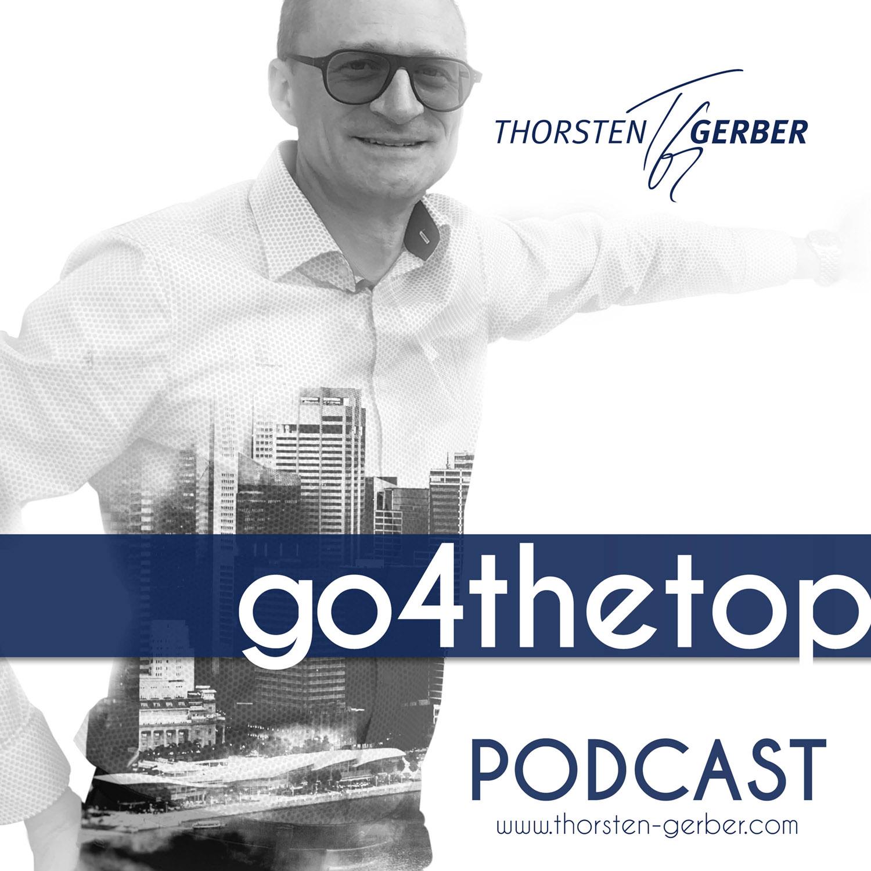 go4thetop - Der Unternehmerpodcast mit Thorsten Gerber show art