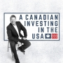 Artwork for Episode 68 - A Canadian Investing In The USA w/ Glen Sutherland