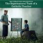 Artwork for The Supernatural Task Of A Catholic Teacher