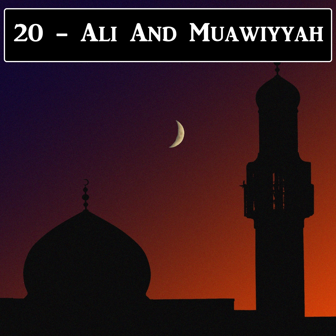 2-20: Ali And Muawiyyah