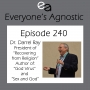 """Artwork for Episode 240 Dr. Darrel Ray of """"Recovering From Religion"""""""