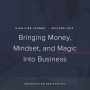Artwork for Ep. 010   Bringing Mindset, Money, and Magic Into Business with Liz White