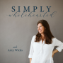 Artwork for #3 A Simply Wholehearted Project | 21 Day Challenge with Amy Wicks and Ashley Pittman