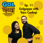 Artwork for Ep. 11: Golgappa with Tejus Coulagi