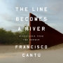 Artwork for The Line Becomes a River