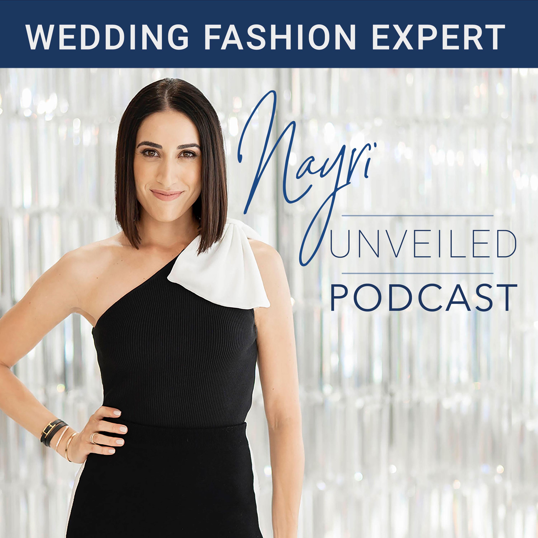 Nayri Unveiled Podcast - Wedding Fashion Expert show art