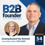 Artwork for 54. Growing Beyond Your Network With IntelligenceBank's Tessa Court