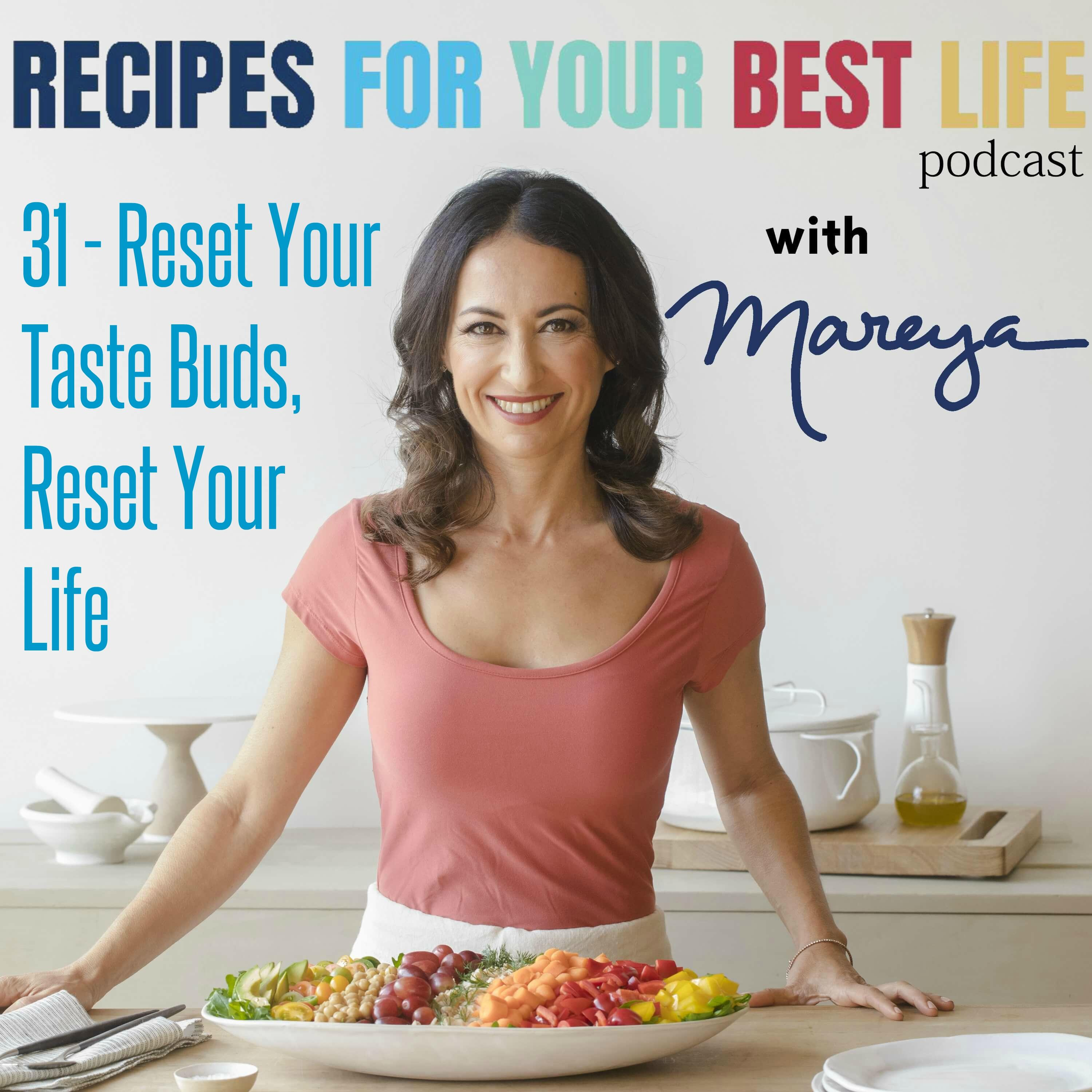 EP 31 - Reset Your Taste Buds, Reset Your Life