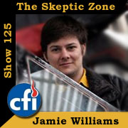 The Skeptic Zone #125 - 11.March.2011