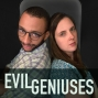 Artwork for 1. Welcome to Our New Podcast - Evil Geniuses
