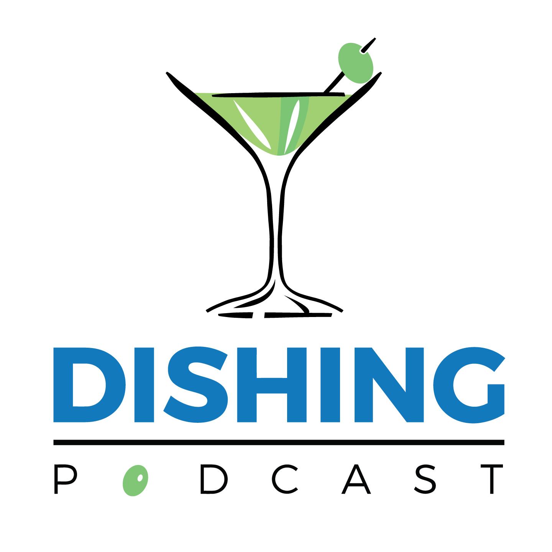 Dishing Podcast