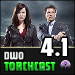 DWO - TorchCast - #4-1 Torchwood/Doctor Who Podcast