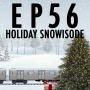 Artwork for 56: A Snowisode Holiday Spectacular!