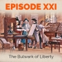 Artwork for Episode 21 - The Bulwark of Liberty - Free Speech in 18th Century America, Part I