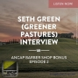Artwork for Seth Green (Greener Pastures) Interview - Bonus 2