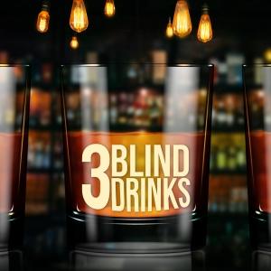 3 Blind Drinks