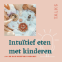 Artwork for Intuïtief eten met kinderen