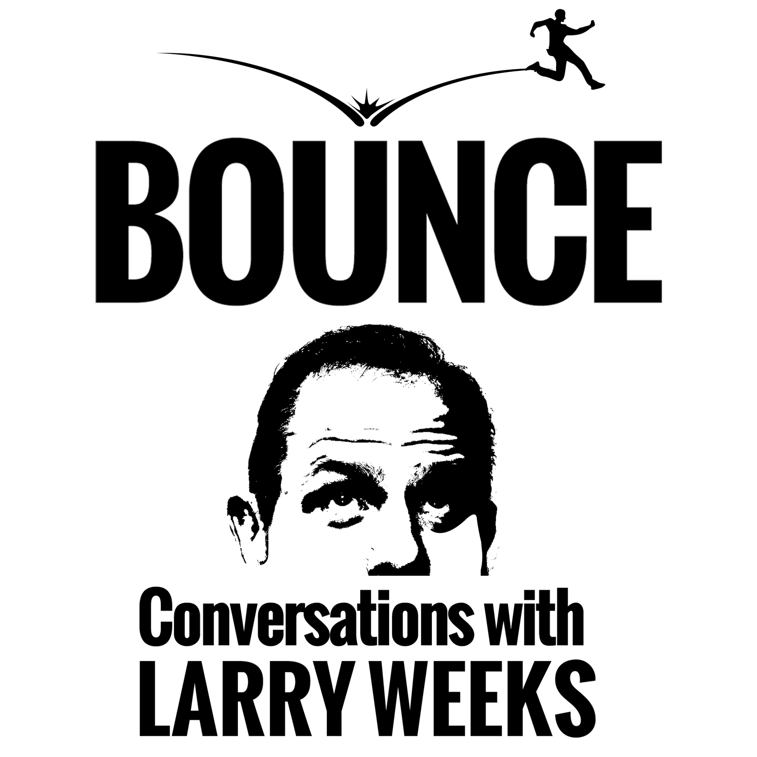 Bounce! Conversations with Larry Weeks show art