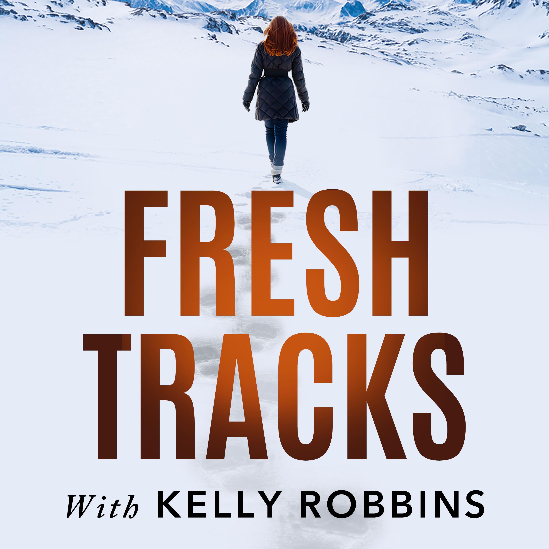 Fresh Tracks With Kelly Robbins show art