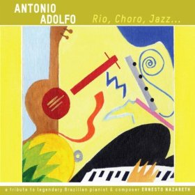 Antonio Adolfo's Tribute to Ernesto Nazareth