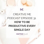 Artwork for Episode 31 How to Be Productive Every Single Day