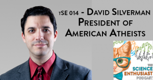 tSE 014 - David Silverman, President of American Atheists