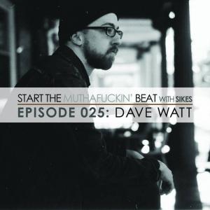 Start The Beat 025: DAVE WATT