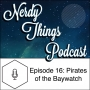 Artwork for Episode 16: Pirates of the Baywatch