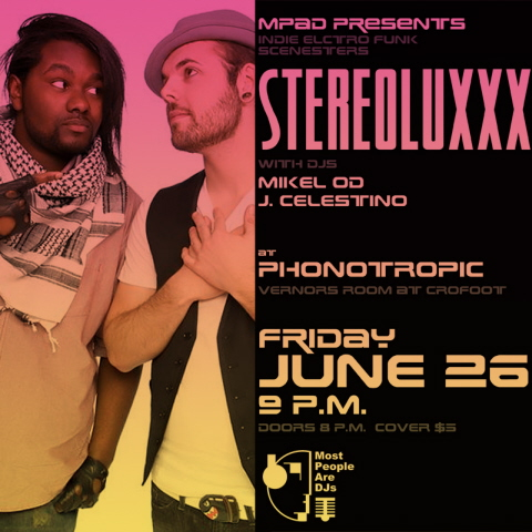 MPAD Presents: Stereoluxxx at Phonotropic 06-26-2009!