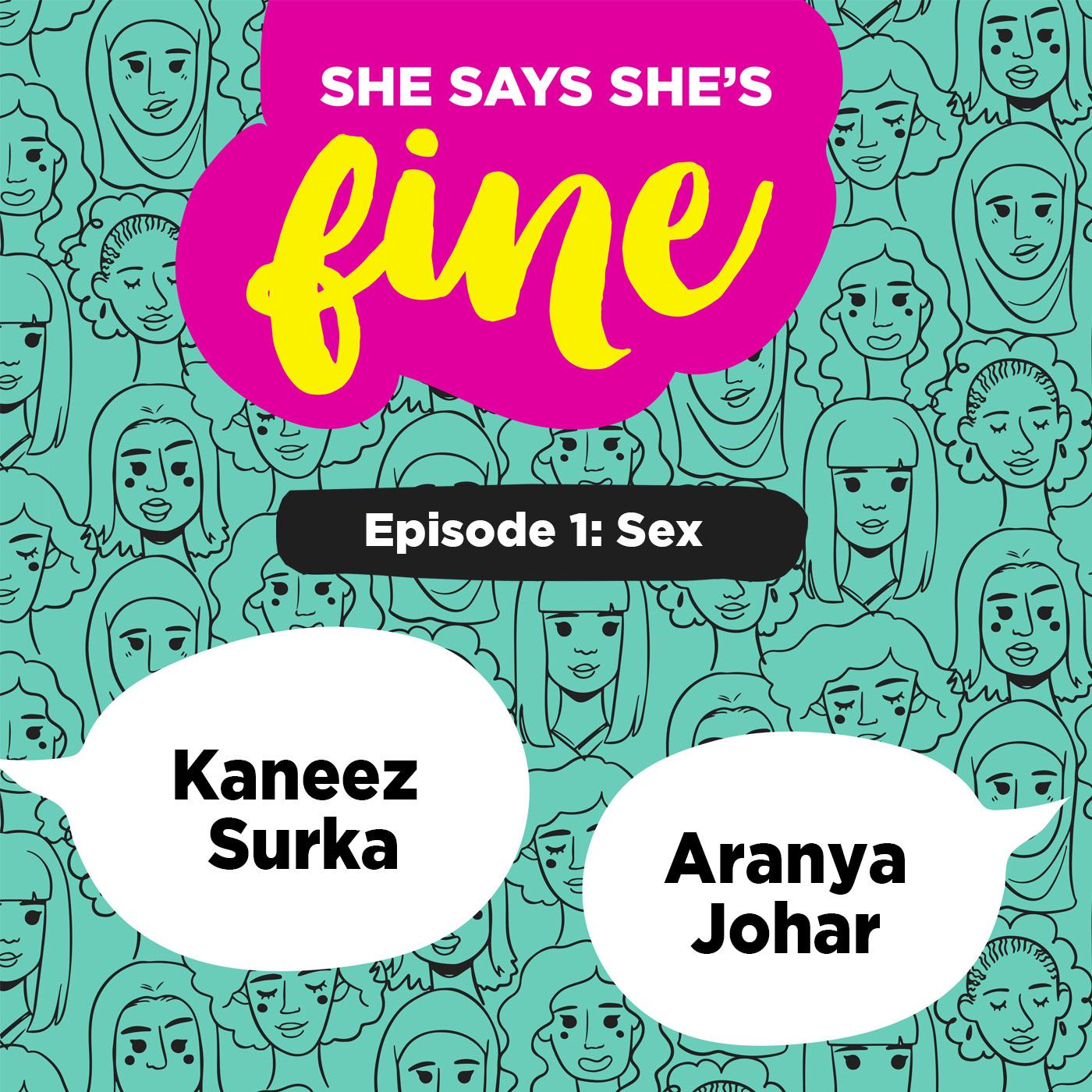 Sex ft. Kaneez Surka & Aranya Johar