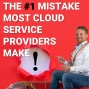 Artwork for CS 017: The #1 Mistake Most Cloud Service Providers Make