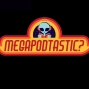 Artwork for All New MegaPodtastic Podcast # 23: Comic Con at Home News!