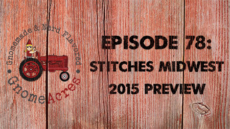 Artwork for Ep 78: STITCHES Midwest 2015 Preview
