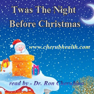 Twas The Night Before Christmas, Read by Dr. Ron Cherubino