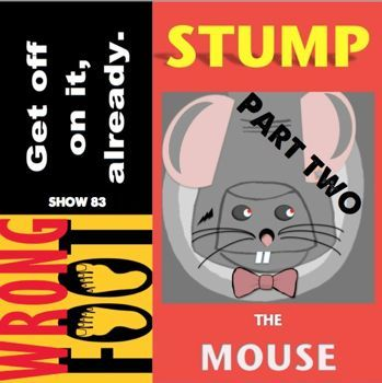 EP083--Stump the Other Mouse
