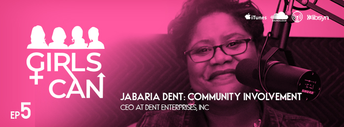 Girls Can | Podcast | Ep.5 | Community Involvement | Jabaria Dent