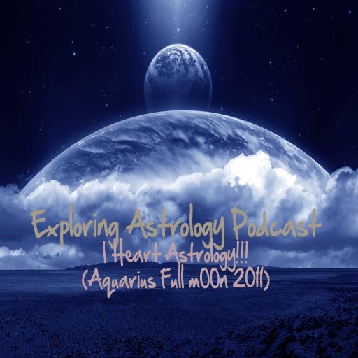 I Heart Astrology! (Aquarius Full moON 2011)