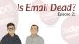 Artwork for Dodgeball Marketing Podcast #22: Is Email Dead?